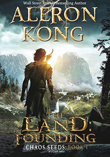 The Land Founding A Litrpg Saga by Aleron Kong, Fantasy, Cyberpunk LitRPG novel, Published 2015