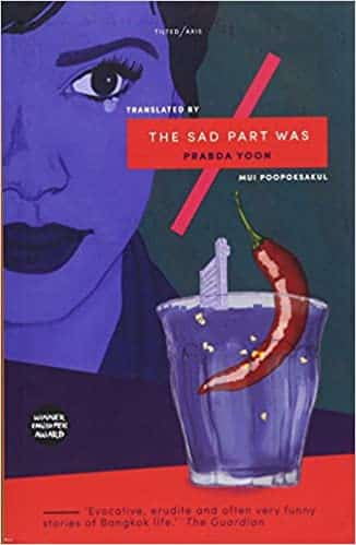 The Sad Part Was by Prabda Yoon - best contemporary Thai books set in Thailand