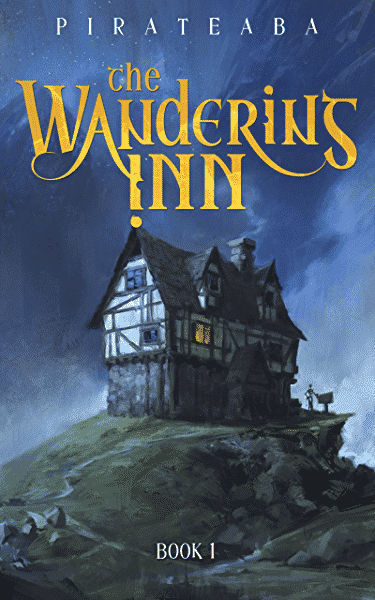 The Wandering Inn Book 1 by Pirateaba, Young Adult fantasy LitRPG Book, Published 2018