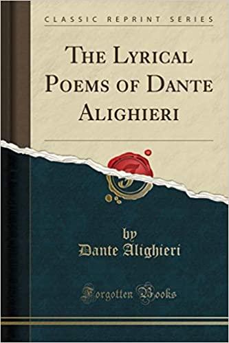 The Lyrical Poems of Dante Alighieri - famous Italian poems about love