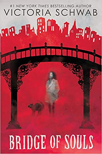 Bridge of Souls by Victoria Schwab - dark horror fantasy books