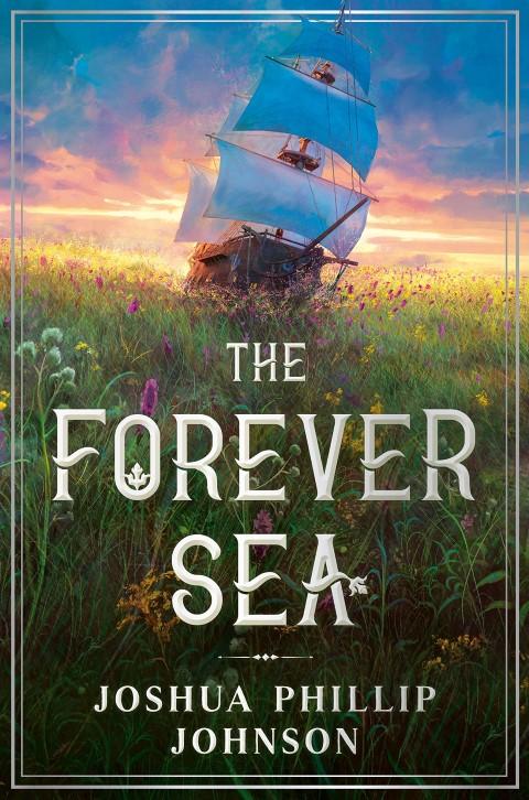 The Forever Sea by Joshua Phillip Johnson - YA dark fantasy books (Small)
