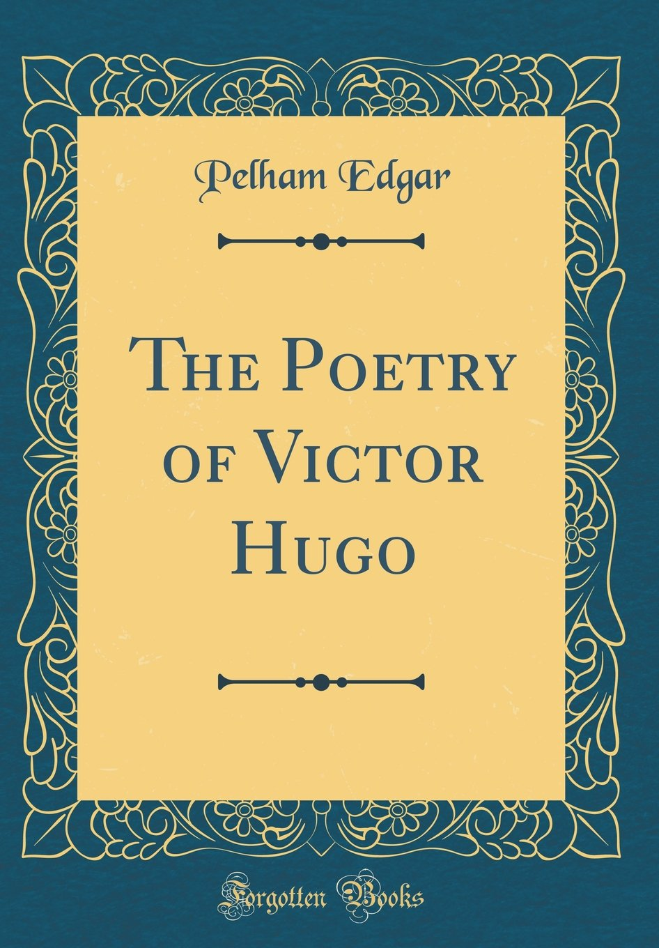 Poems of Victor Hugo A Bilingual Edition french poems about love and life