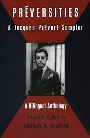 Preversities A Jacques Prevert Sampler - most famous french poems