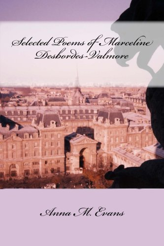 Selected Poems of Marceline Desbordes-Valmore - female french poet